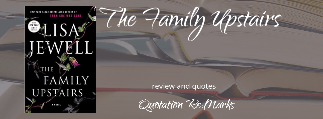 The Family Upstairs by Lisa Jewell, book review and quotes