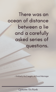 """…there was an ocean of distance between a lie and a carefully asked series of questions."""