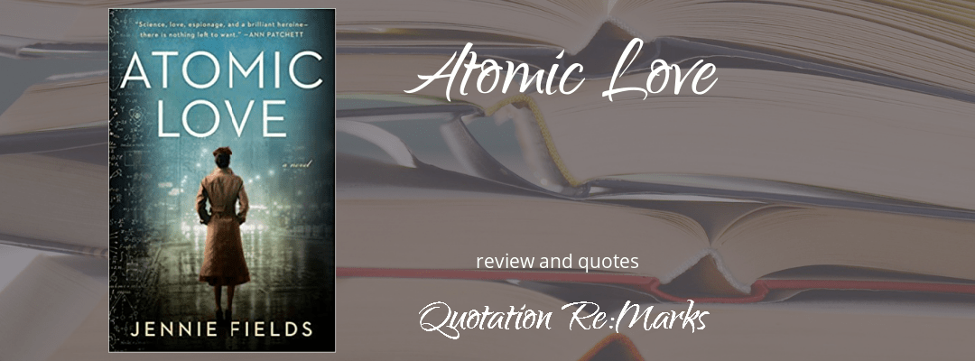 Atomic Love by Jennie Fields, book review and quotes