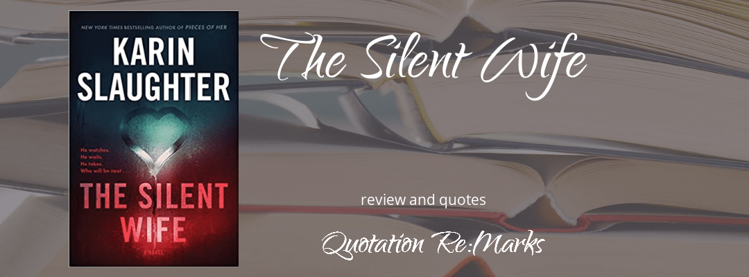 The Silent Wife by Karin Slaughter, book review and best quotes