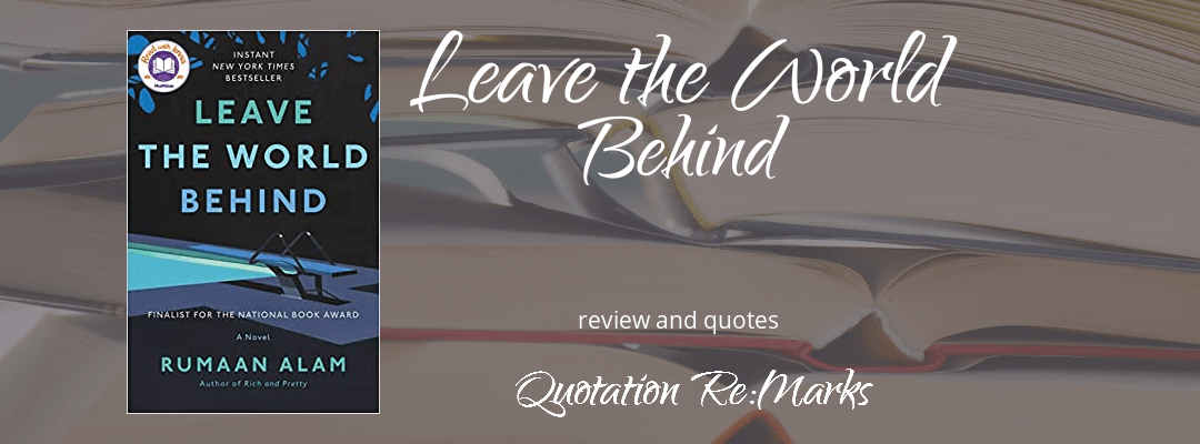 Leave the World Behind by Rumaan Alam, book review and best quotes