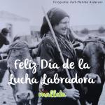 Feliz Día de la Lucha Campesina, Feliz Día de la Lucha Labradora