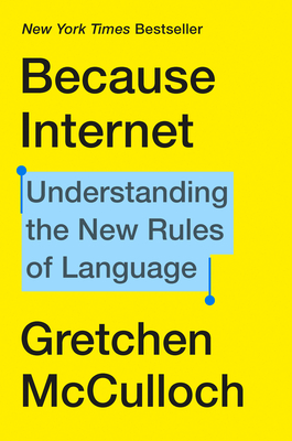 book cover for because internet by gretchen mcculloch