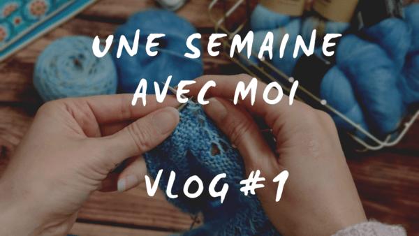 Maloraé Designs - UNE SEMAINE AVEC MOI VLOG#1