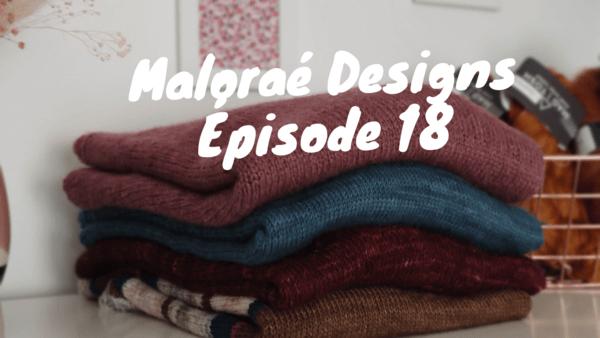 Maloraé Designs - Podcast créatif - Épisode 18