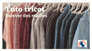 Tuto tricot - Comment relever des mailles - Maloraé designs