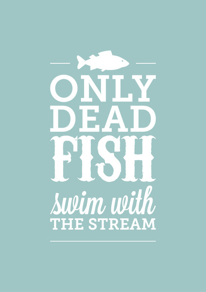 Should We Go With The Flow Or Swim Against The Tide By Malti Bhojwani Hint Only Dead Fish Go With The Flow Blog Malti Bhojwani