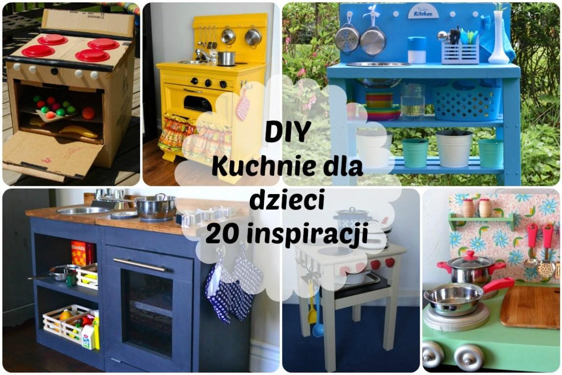 Kuchnia Dla Dzieci Diy 20 Inspiracji Mama Kreatywna