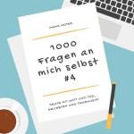 1000 Fragen an mich selbst #4
