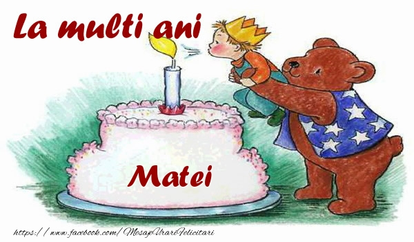 La mulți ani Matei!