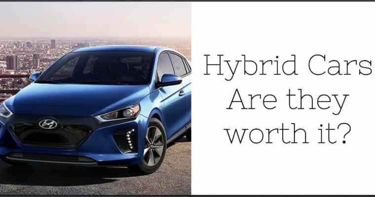 Hybrid Cars, are they worth it?