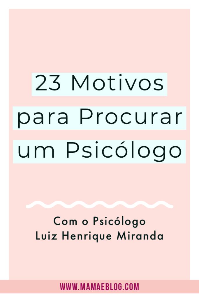 23 Motivos para procurar um psicólogo