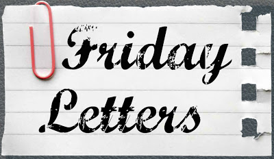Friday Letters – August 16, 2013