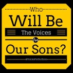 Voices for Our Sons