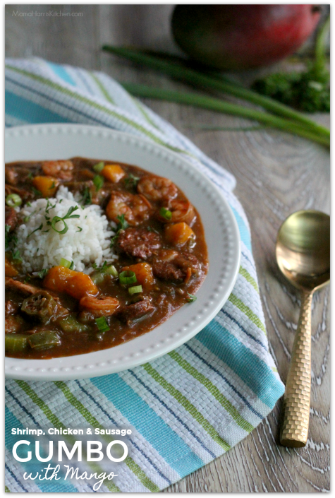 Shrimp, Chicken and Sausage Gumbo with Mango #MeetYourMango AD | Mama Harris' Kitchen