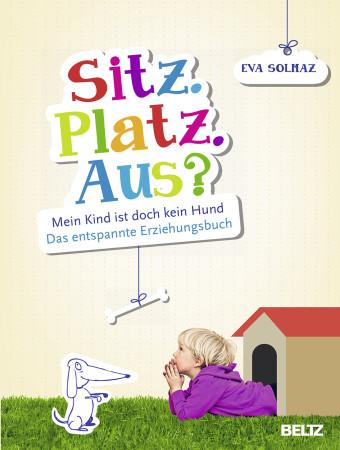 Eva Solmaz: Sitz. Platz. Aus!