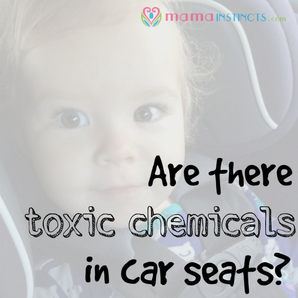 Can we avoid the toxic chemicals in car seats? Find out the latest reports. #carseat #nontoxic #baby #babyproducts