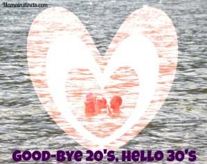 Good-bye 20's, Hello 30's