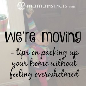 We're moving + tips on packing up your home without feeling overwhelmed