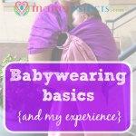 Babywearing basics {and my experience}