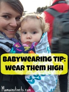 Babywearing tip: wear them high