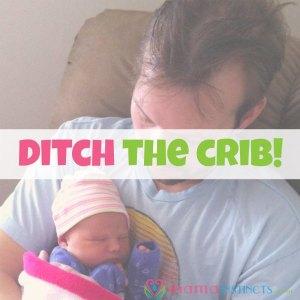 Ditch the crib!