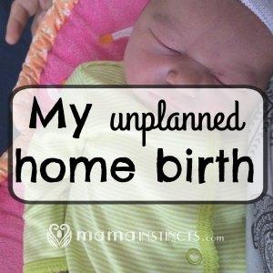 My unplanned home birth