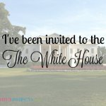 I've been invited to the White House