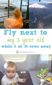 Fly next to my 3 year old while I sit 10 rows away
