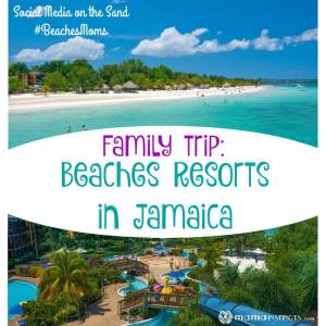 Family trip: Beaches Resorts in Jamaica {Social Media on the Sand}