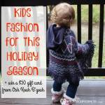 Kids Fashion for this Holiday Season + $50 gift card giveaway