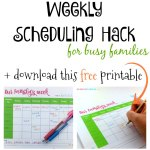 Weekly Scheduling Hack for Busy Families + free printable