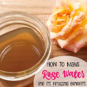 How to Make Rose Water and its Amazing Benefits
