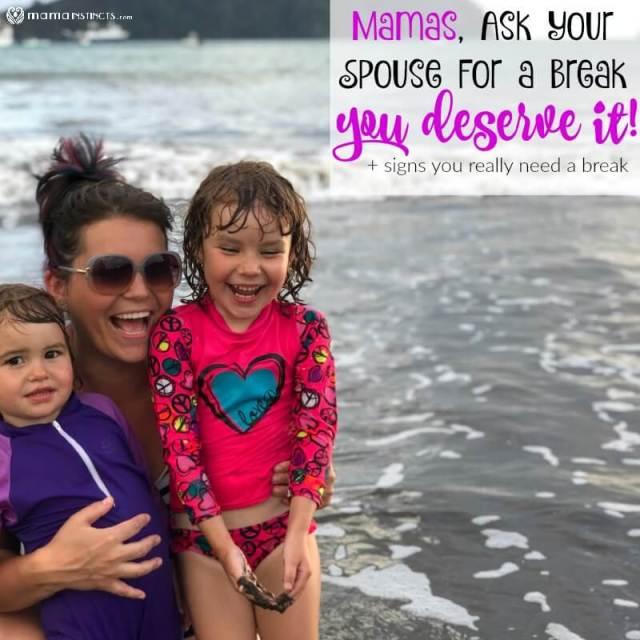 Mamas, Ask Your Spouse For a Break – You Deserve It