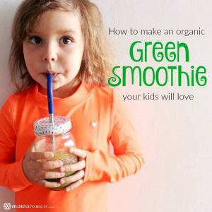 How to Make a Green Smoothie Your Kids Will Love