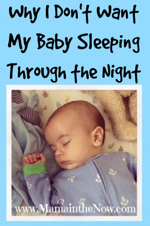 Why I Dont Want My Baby Sleeping Through