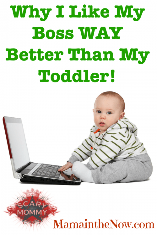Why I Like My Boss Way Better Than My Toddler