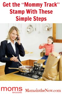 """Get the """"Mommy Track"""" Stamp With These Simple Steps"""