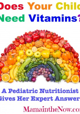 Does your child need vitamins? A Pediatric Nutritionist gives her expert answer