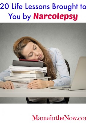 20 Life Lessons Brought to You by Narcolepsy