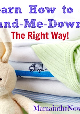 Hand-me-downs done right can save you thousands of dollars. Take the advice from a mother of four boys.