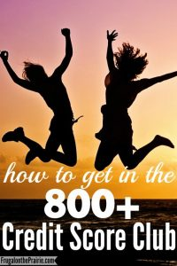 How to Get in the 800 Credit Score Club