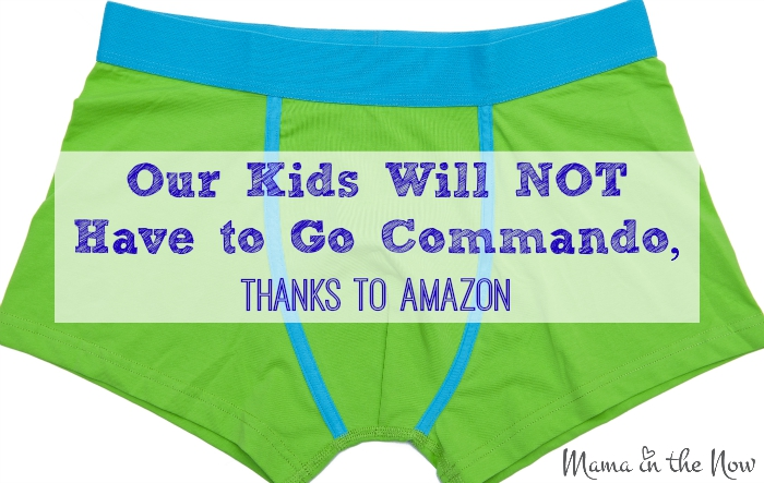 Our kids will NOT have to go commando - thanks to Amazon