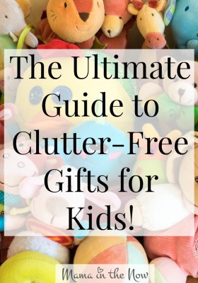 The Ultimate Guide to Clutter-Free Gifts for Kids! This guide will give you inspiration to give the gifts that kids love, appreciate and will remember - without adding mess and clutter in your home!