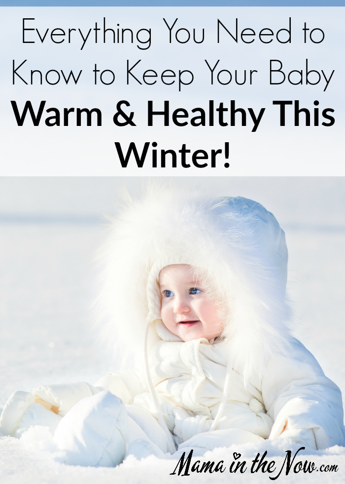 Everything you need to know to keep your baby warm and healthy this winter. This is a one-stop resource for parents with babies this winter. Awesome tips and advice.
