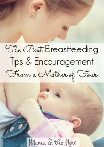 The best breastfeeding tips and encouragement from a mother of four.