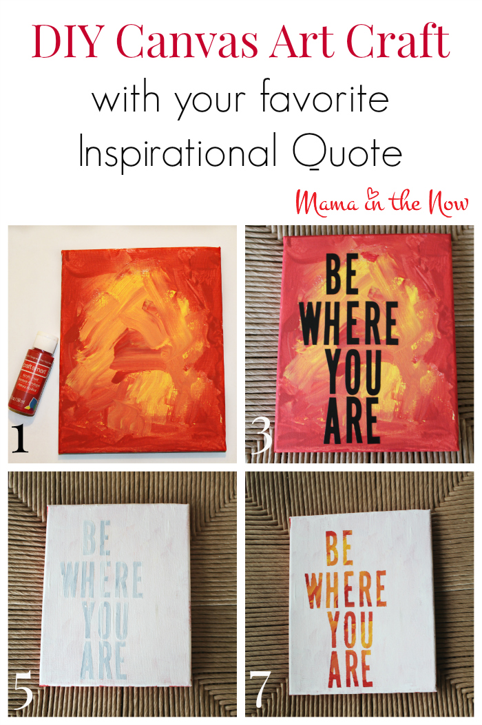 DIY Canvas Art Craft using your favorite inspirational quote or mantra. Employ your child to help with this project. Their choice of color will surprise you and will make this a statement piece.