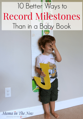 Don't succumb to baby-book guilt. These are fun and easy ways to record milestones for your baby, toddler and older kids. Enjoy motherhood without guilt!
