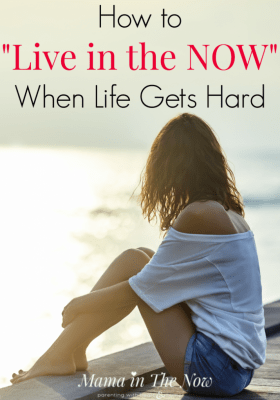 """How to """"Live in the Now"""" when life gets hard. Motherhood is hard enough, add in extra stress, how do you stay mindful in the midst of an emotional storm? Parenting while handling stress, isn't easy. Mindful and positive parenting is possible when life gets hard. This is how I am doing it - a mother of four. #LiveInTheNow #BeWhereYouAre #Mindfulness #Motherhood"""