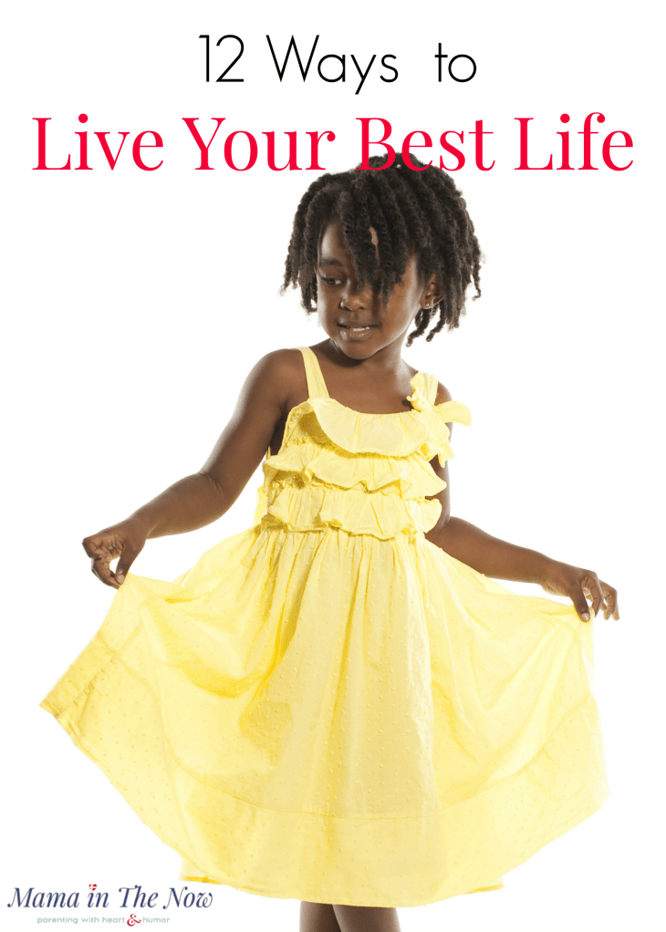 Ways to live your best life. Tips to live life, enjoy motherhood, don't wait for tomorrow. Advice for tired moms. #Dontwait #mamainthenow #LiveYourBestLife #HappinessIs #HappyMotherhood #motherhood #RaisingHappyKids